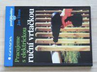 Profi&hobby 21 - Tůma - Pracujeme s elektrickou ruční vrtačkou (1998)
