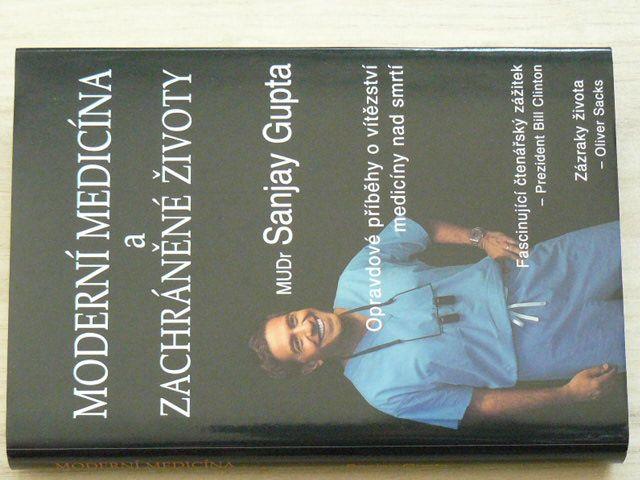 Gupta - Moderní medicína a zachráněné životy - Opravdové příběhy o vítězství medicíny nad smrtí 2011