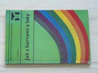 Hořejš - Jak s barvami a laky (1976)