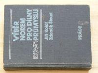 Kolář, Štoud - Výběr norem pro dílny kovoprůmyslu (1985)