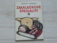 Lauko, Böhm - Zakálačkové špeciality (1981) slovensky, Zabijačkové speciality