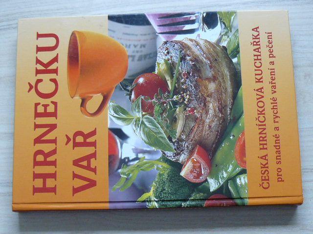 Vaiglová - Hrnečku vař - Česká hrníčková kuchařka pro snadné a rychlé vaření a pečení (2007)