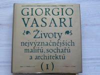 Vasari - Životy nejvýznačnějších malířů, sochařů a architektů I. (1976)