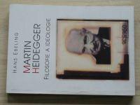 Ebeling - Martin Heidegger - Filosofie a ideologie (1997)