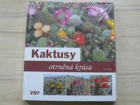 Kunte - Kaktusy - Otrněná krása