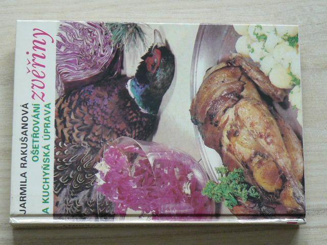 Rakušanová - Ošetřování a kuchyňská úprava zvěřiny (1983)