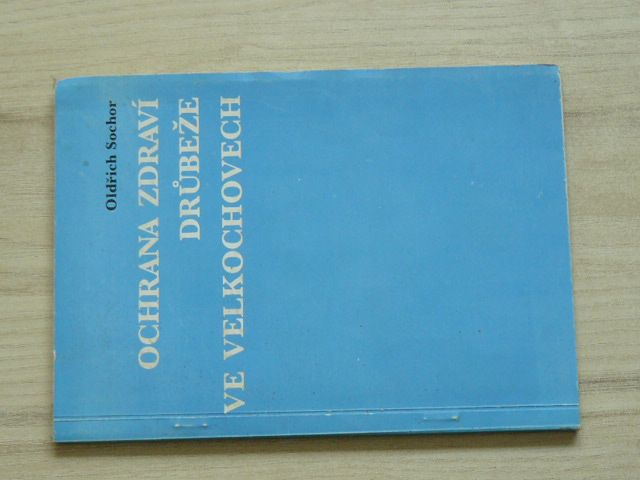 Sochor - Ochrana zdraví drůbeže ve velkochovech (1985)