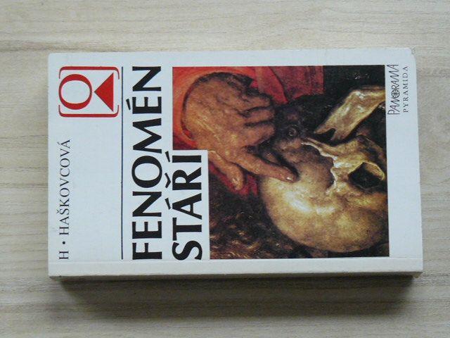 Haškovcová - Fenomén stáří (1990)
