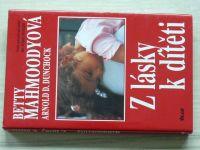 """Mahmoodyová - Z lásky k dítěti - Volné pokračování knihy """"Bez dcerky neodejdu"""""""