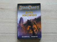 Mesta - StarCraft - Stín Xel´nagů (2005)