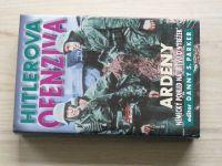 """Parker - Hitlerova ofenziva - Ardeny - Německý pohled na """"Bitvu o výběžek"""""""