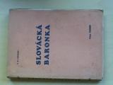 Lhotský - Slovácká baronka (1933) Osudy slováckých vystěhovalců
