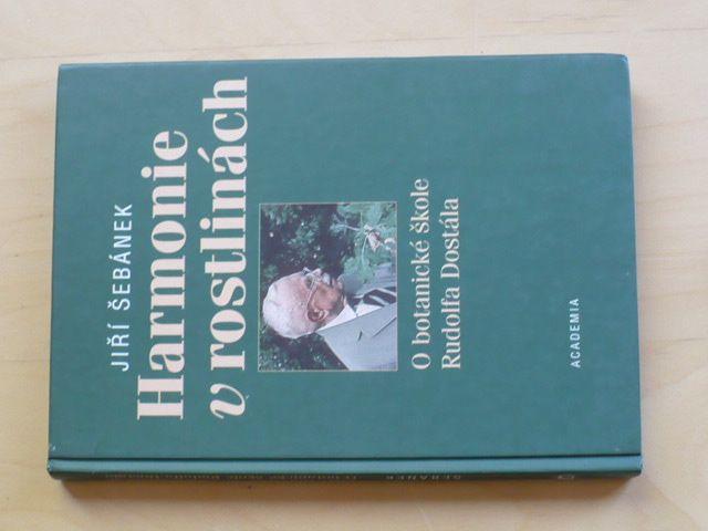 Šebánek - Harmonie v rostlinách - O botanické škole Rudolfa Dostála