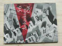 Architektura ČSR 5 - 6 (1958) ročník XVII.