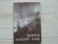 Bedřich Svatoš - Krůpěje zašlého času - Povídky a fragmenty (Řím 1960)