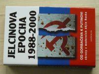 Jelcinova epocha 1988 - 2000 - Od Gorbačova k Putinovi - obrazy z moderních dějin Ruska (2003)