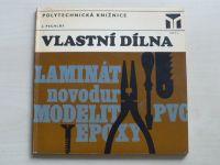 Pechlát - Vlastní dílna (1974)
