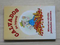 Wagner - Calvados po lopatě - Návod na výrobu jablečného destilátu (2001)