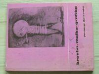 Kuchař - Kresba - malba  - grafika pro lidové školy umění (1968)