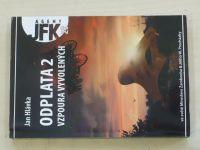 Agent JFK 20 - Hlávka - Odplata 2 - Vzpoura vyvolených (2009)