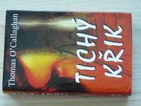 Callaghan - Tichý křik (2007)