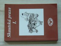 Skautská praxe I.  Skautská praxe II. - Odkaz přírodních národů (Skautské prameny 1995)
