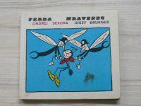 """Brukner - Ferda mravenec (1969)""""komiksová"""" verze Sekorovy knížky s verši J. Bruknera"""