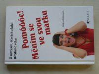 McKinnonová - Pomóóóc! Měním se ve svou matku (2009)
