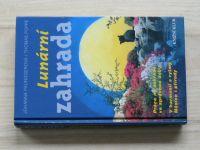 Paunggerová, Poppe - Lunární zahrada - Práce na zahradě v správnou dobu (1996)