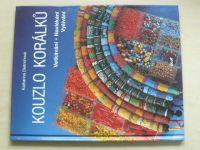 Dietrichová - Kouzlo korálků - Vetkávání, navlékání, vyšívání (2006)