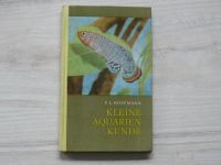 Hoffmann - Kleine Aquarien-kunde (1969) Malá akvaristická příručka