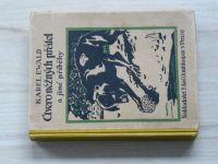 Karel Ewald - Čtvero něžných přátel a jiné příběhy (1927) Přírodopisné bajky