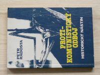 Radosta - Protikomunistický odboj - Historický nástin (1993)