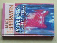 Tepperwein - Poselství tvého těla - Řeč orgánů (2006)