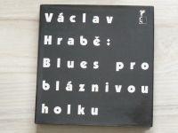 Václav Hrabě - Blues pro bláznivou holku a jiné básně (1990)