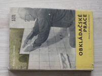 Benda, Chroust - Obkládačské práce (1972) Odborné příručky pro stavebnictví