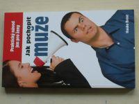 Brost - Jak pochopit muže - Praktický návod pro ženy (2008)
