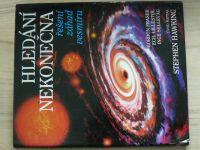 Fraser, Lillestol, Selleväg - Hledání nekonečna - řešení záhad vesmíru (1996) předmluva S. Hawking