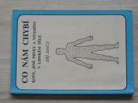 Janča - Co nám chybí - Kovy, jiné prvky a vitamíny v lidském těle (1991)