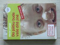 Leman - Do pátku bude vaše dítě jiné - Pětidenní plán na zvládnutí vašeho dítěte (2010)