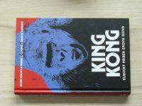 Wallace, Cooper, Lovelace - King Kong - Klasický příběh znovu ožívá (2012)
