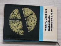Waltr Günsberg - Katastrofa v Mléčné dráze (1965)