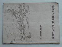 Bosák - Dějiny města Frýdlantu n. Ostr. (1947)