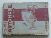 Kec, Malý - Automobil a jeho obsluha (1928)