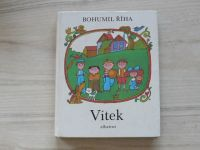 Říha - Vítek (1986) Jak jel Vítek do Prahy, Vítek zase doma, Vítek na výletě, il.Born