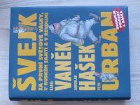 Vaněk, Hašek, Urban - Švejk za První světové války v ruském zajetí a v revoluci (2009)