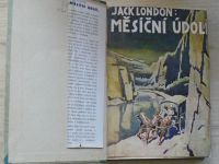 Jack London - Měsíční údolí I. II. (1936,1937) překlad Ž. Pohorecká