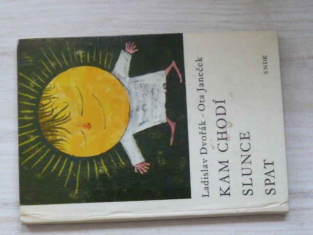 Ladislav Dvořák - Ota Janeček - Kam chodí slunce spat (SNDK (1963)