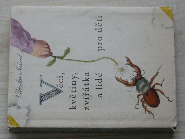 Nezval - Věci, květiny, zvířátka a lidé pro děti (1972) il. J. Trnka