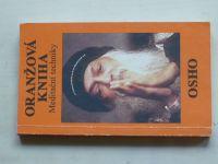 Oranžová kniha - Meditační techniky - Osho (1991)
